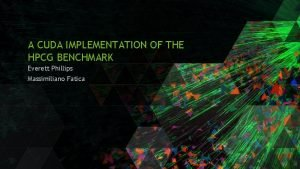 A CUDA IMPLEMENTATION OF THE HPCG BENCHMARK Everett