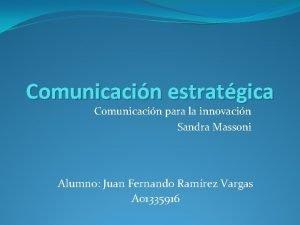 Comunicacin estratgica Comunicacin para la innovacin Sandra Massoni