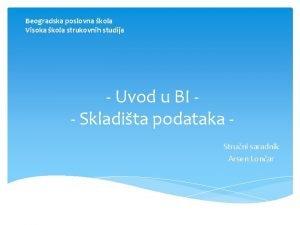 Beogradska poslovna kola Visoka kola strukovnih studija Uvod