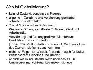 Was ist Globalisierung kein IstZustand sondern ein Prozess