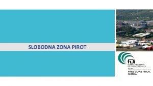 SLOBODNA ZONA PIROT SLOBODNA ZONA PIROT Osnovana 1996