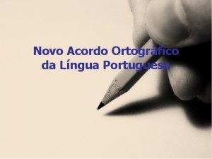 Novo Acordo Ortogrfico da Lngua Portuguesa O novo