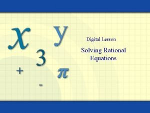 Digital Lesson Solving Rational Equations A rational expression