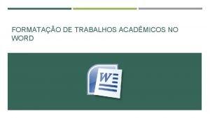 FORMATAO DE TRABALHOS ACADMICOS NO WORD ABNT NBR