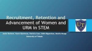Recruitment Retention and Advancement of Women and URM