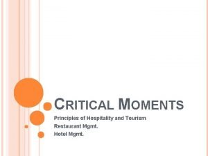 CRITICAL MOMENTS Principles of Hospitality and Tourism Restaurant