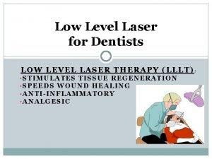 Low Level Laser for Dentists LOW LEVEL LASER