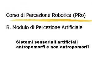 Corso di Percezione Robotica PRo B Modulo di