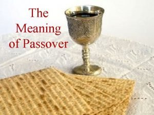 The Meaning of Passover Grace and shalom to