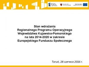 Stan wdraania Regionalnego Programu Operacyjnego Wojewdztwa KujawskoPomorskiego na