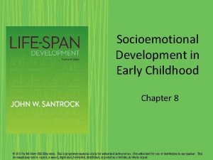 Socioemotional Development in Early Childhood Chapter 8 2013