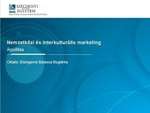 Mintacm szerkesztse Nemzetkzi s interkulturlis marketing rpolitika Oktat