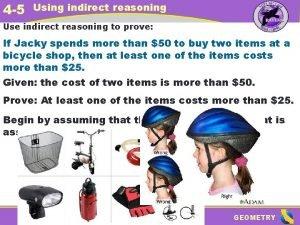 4 5 Using indirect reasoning Use indirect reasoning