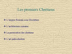 Les premiers Chrtiens v Lempire Romain sous Diocltien
