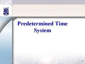 Predetermined Time System 1 Sistem Kerja Terbaik Waktu