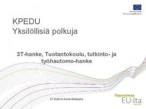 KPEDU Yksilllisi polkuja 3 T hanke Tuotantokoulu tutkinto