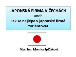 JAPONSK FIRMA V ECHCH aneb Jak se nejlpe
