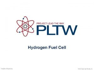 Hydrogen Fuel Cell Principles of Engineering 2012 Project