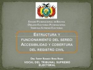 ESTADO PLURINACIONAL DE BOLIVIA RGANO ELECTORAL PLURINACIONAL TRIBUNAL
