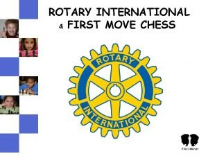 ROTARY INTERNATIONAL FIRST MOVE CHESS WHATS ROTARY Founded