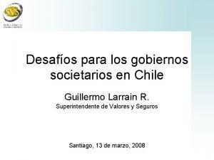 Desafos para los gobiernos societarios en Chile Guillermo