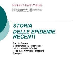 STORIA DELLE EPIDEMIE RECENTI Bocchi Franco Coordinatore Infermieristico