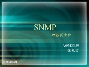 SNMP MRTG A 0943359 20080620 SNMP Simple Network