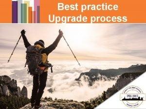 Best practice Upgrade process Main Release Main Release