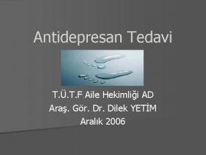 Antidepresan Tedavi T T F Aile Hekimlii AD
