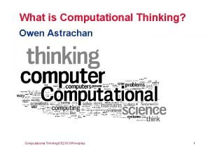 What is Computational Thinking Owen Astrachan Computational ThinkingCE