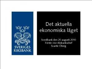Det aktuella ekonomiska lget Swedbank den 20 augusti