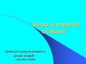 Verso la maturit cristiana Spunti per le proposte