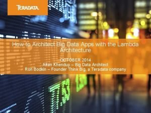 How to Architect Big Data Apps with the