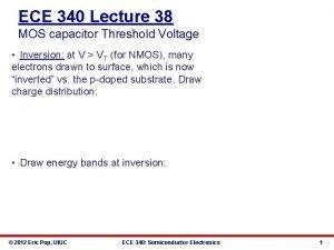 ECE 340 Lecture 38 MOS capacitor Threshold Voltage