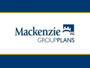 Mackenzie Dedicated to the Group Market 4 Mackenzie