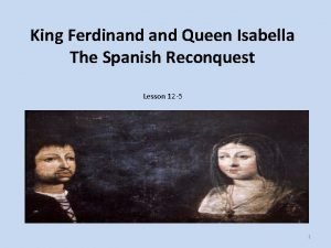 King Ferdinand Queen Isabella The Spanish Reconquest Lesson