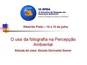 Ribeiro Preto 10 a 13 de julho O