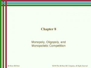 Chapter 8 Monopoly Oligopoly and Monopolistic Competition Mc
