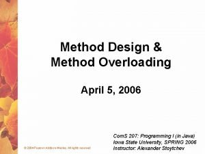 Method Design Method Overloading April 5 2006 2004