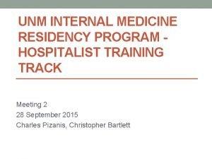 UNM INTERNAL MEDICINE RESIDENCY PROGRAM HOSPITALIST TRAINING TRACK