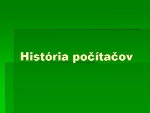 Histria potaov Potaov genercie Histria rannej vpotovej techniky