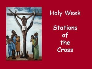 Holy Week Stations of the Cross Introduction Welcome