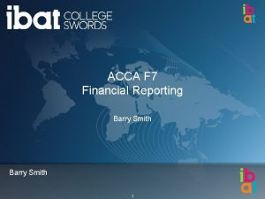 ACCA F 7 Financial Reporting Barry Smith 1