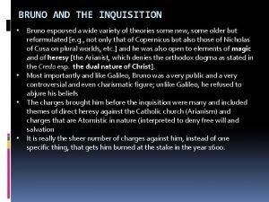 BRUNO AND THE INQUISITION Bruno espoused a wide