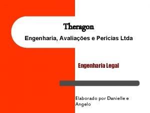 Theragon Engenharia Avaliaes e Percias Ltda Engenharia Legal