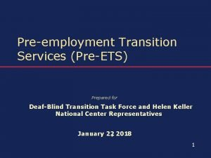 Preemployment Transition Services PreETS Prepared for DeafBlind Transition