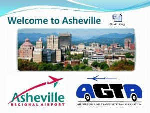 Welcome to Asheville 1961 AERIAL VIEW 1961 AIRSIDE