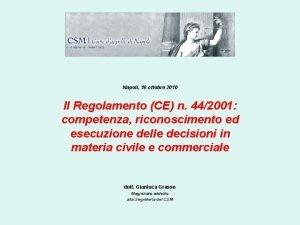 Napoli 18 ottobre 2010 Il Regolamento CE n