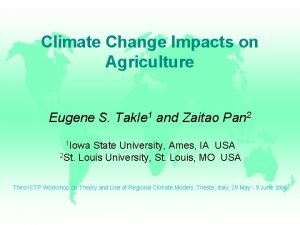 Climate Change Impacts on Agriculture Eugene S Takle