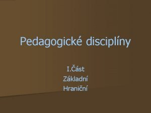 Pedagogick disciplny I st Zkladn Hranin Pedagogick disciplny